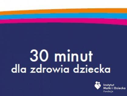30 minut dla zdrowia dziecka